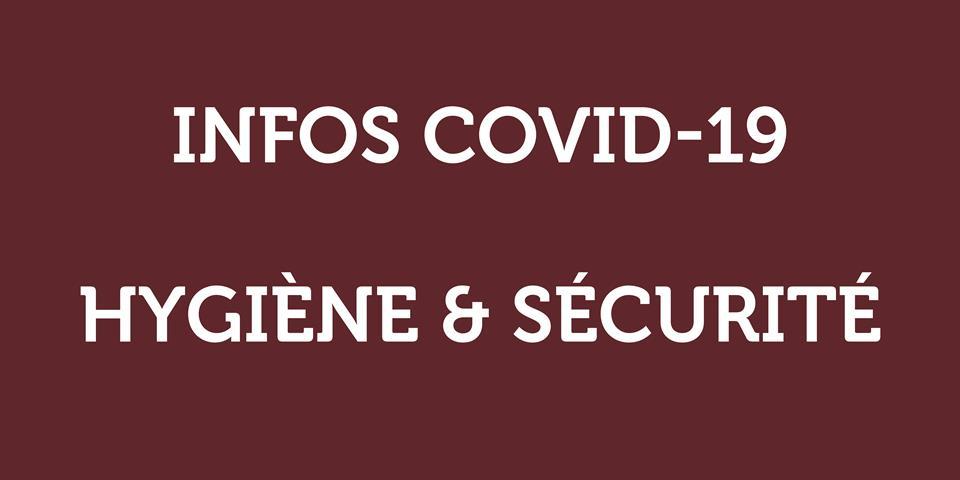INFOS COVID19 - HYGIÈNE ET SÉCURITÉ