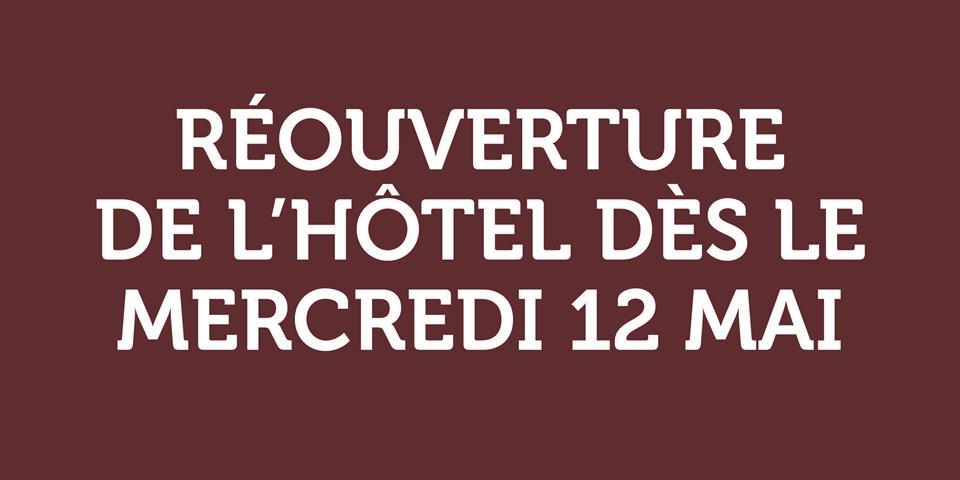 RÉOUVERTURE HÔTEL DÈS LE 7 MAI