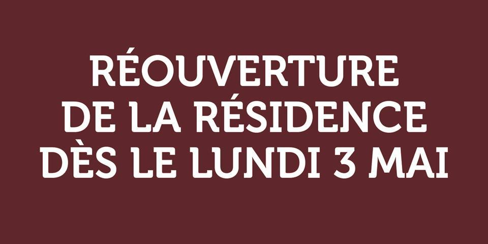 RÉOUVERTURE DE LA RÉSIDENCE DÈS LE 3 MAI
